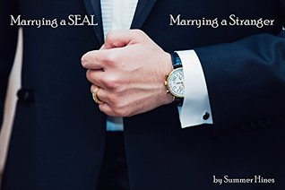 Marrying a SEAL, Marrying a Stranger