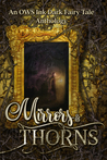 Mirrors  Thorns, A Dark Fairy Tale Anthology by OWS Ink, LLC
