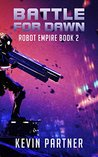 Battle for Dawn (Robot Empire)