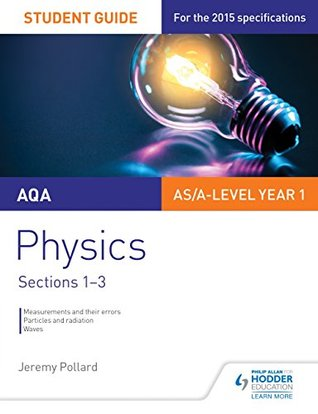 AQA AS/A Level Year 1 Physics Student Guide: Sections 1-3