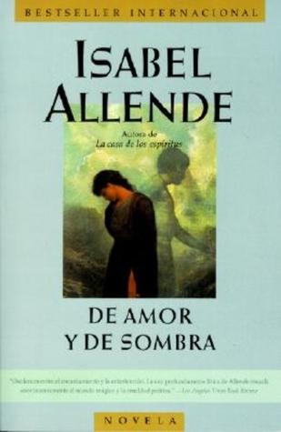 De amor y de sombra by Isabel Allende