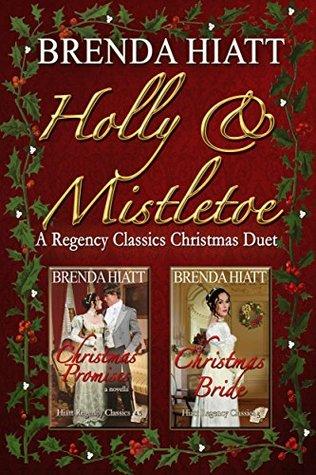 Holly & Mistletoe: A Hiatt Regency Classic Christmas Duet