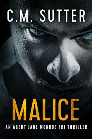 Malice: An Agent Jade Monroe FBI Thriller Book 5 - por C.M. Sutter PDF MOBI