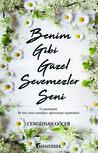 Benim Gibi Güzel Sevemezler Seni by Cengizhan Göçer