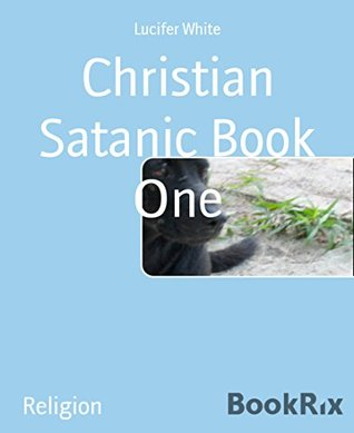 Christian Satanic Book One