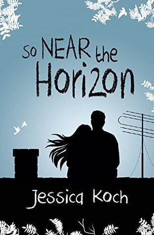 So Near the Horizon by Jessica Koch