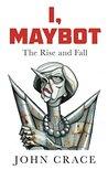 I, Maybot: The Ri...