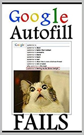 Memes: Google Autofill Fails & Funny Memes: (These Are Mega Funny - Cool New Books, Dank Memes & Funny Jokes)