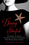 Diving for Starfish: The Jeweler, the Actress, the Heiress and One of the World's Most Alluring Pieces of Jewelry