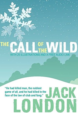 The Call of the Wild: With 25 Illustrations and a Free Audio Link.