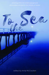To the Sea: Anthology from The Writer's Playground