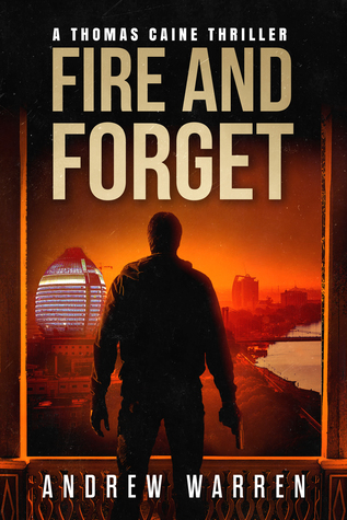 Fire and Forget (Thomas Caine #3)