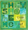 They She He Me: Free to Be!