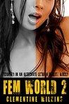 Fem World 2: Stranded in an Alternate Lesbian Reality World