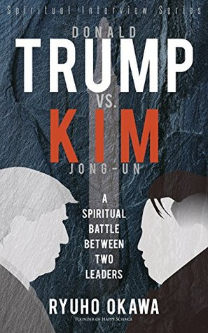 Donald Trump VS. Kim Jong-Un: A Spiritual Battle Between Two Leaders