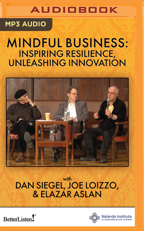 Mindful Business: Inspiring Resilience, Unleashing Innovation