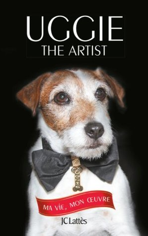 Uggie, the artist (Beaux-Livres)