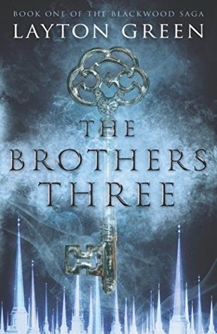 The Brothers Three: Book One of The Blackwood Saga