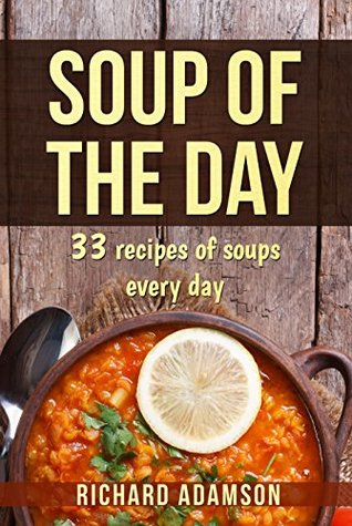 soup-of-the-day-33-recipes-of-soups-every-day