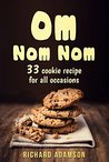 Om Nom Nom: 33 cookie recipe for all occasions