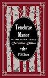 Tenebrae Manor: In the Dark Trees Definitive Edition