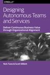 Designing Autonomous Teams and Services
