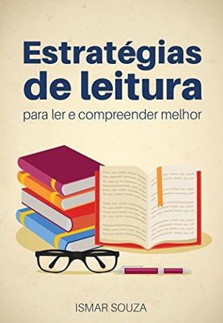 Estratégias de leitura para ler e compreender melhor by Ismar Souza