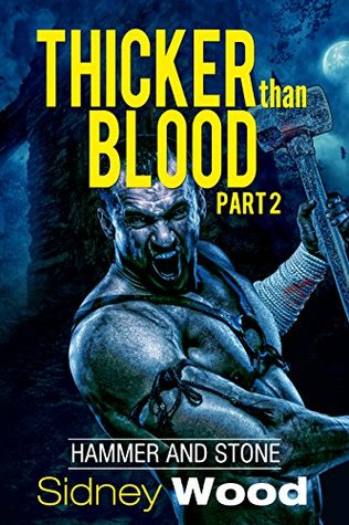 Thicker than Blood 2: Hammer and Stone (Thiker than Blood)