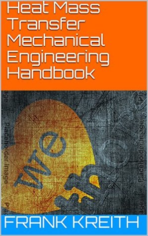 Heat and Mass Transfer - Mechanical Engineering Handbook