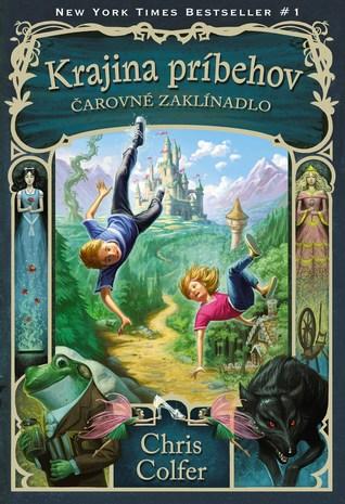 Čarovné zaklínadlo (Krajina príbehov, #1)