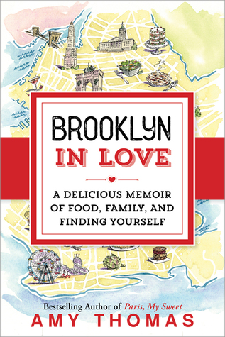 Brooklyn in Love: A Delicious Memoir of Food, Family, and Finding Yourself