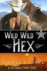 Wild Wild Hex (Hexworld, #3.5)