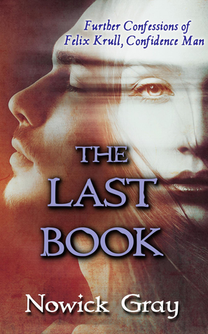 The Last Book: Further Confessions of Felix Krull, Confidence Man