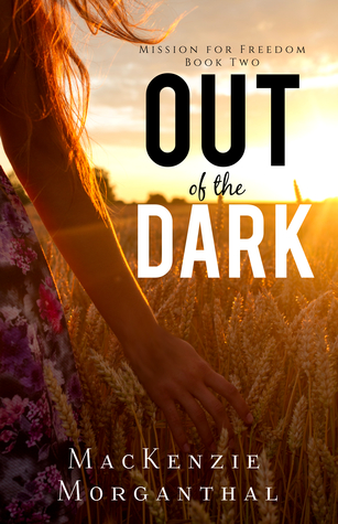 Out of the Dark by MacKenzie Morganthal