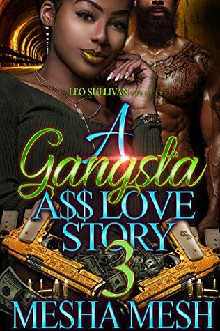 A Gangsta A$$ Love Story 3