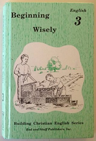 Beginning Wisely: English 3 Student Edition (Building Christian English Series, 3)