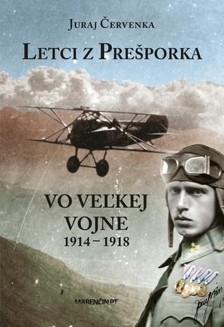 Letci z Prešporka vo Veľkej vojne 1914-1918