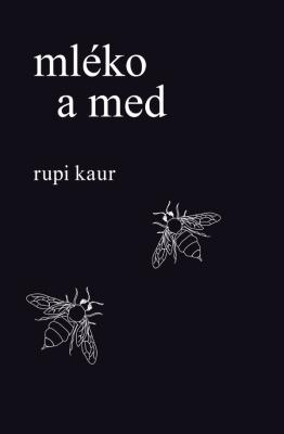 Mléko a med by Rupi Kaur