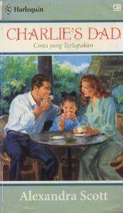 Charlie's Dad - Cinta Yang Terlupakan by Alexandra   Scott
