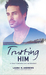 Trusting Him (Bromley Brothers, #1)