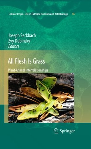 All Flesh Is Grass: Plant-Animal Interrelationships: 16
