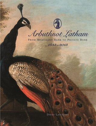 arbuthnot-bank-from-merchant-bank-to-private-bank-1833-2013