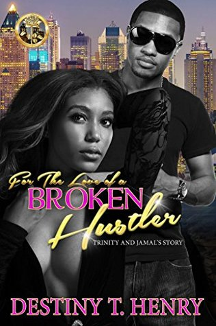 For the Love of a Broken Hustler: Jamal and Trinity's Story