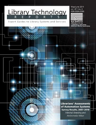 Librarians' Assessments of Automation Systems: Survey Results, 2007–2010