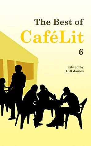 The Best of CaféLit 6