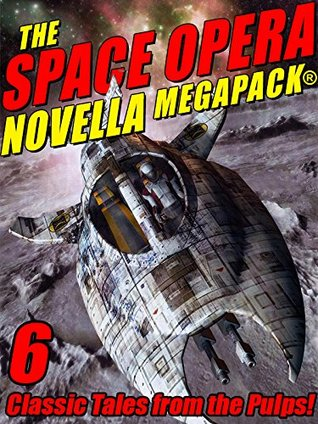 The Space Opera Novella MEGAPACK®: 6 Science Fiction Classics