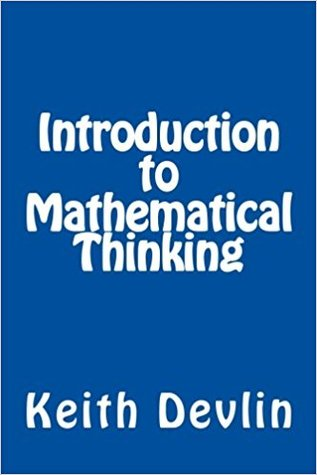 Introduction to Mathematical Thinking by Keith J. Devlin