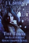 The Tower (Ellie Jordan, Ghost Trapper #9)