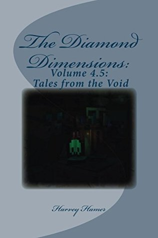 The Diamond Dimensions: Volume 4.5: Tales from the Void: DanTDM Modded Minecraft Short Stories
