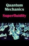 Quantum mechanics: Superfluidity